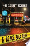 A Black Bear Killer in Castaway County