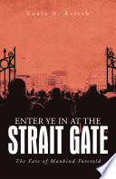 Enter Ye in at the Strait Gate