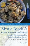 Explorer's Guide Myrtle Beach & South Carolina's Grand Strand: A Great Destination: Includes Wilmington and the North Carolina Low Country Pdf/ePub eBook