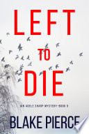 Left To Die An Adele Sharp Mystery Book One  Book