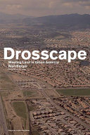 Drosscape  Wasting Land Urban America