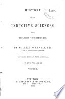 History of the Inductive Sciences  VIII  Acoustics  IX  Optics  formal and physical  X  Thermotics and atmology  XI  Electricity  XII  Magnetism  XIII  Galvanism  or Voltaic electricity  XIV  Chemistry  XV  Mineralogy  XVI  Systematic botany and zoology  XVII  Physiology and comparative anatomy  XVIII  Geology  Additions to the 3d ed Book