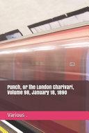 Punch  Or the London Charivari  Volume 98  January 18  1890