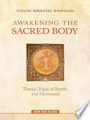"""Awakening the Sacred Body: Tibetan Yogas of Breath and Movement"" by Tenzin Wangyal Rinpoche"