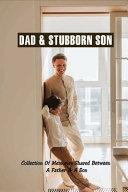 Dad   Stubborn Son Book