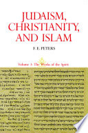Judaism  Christianity  and Islam  The Classical Texts and Their Interpretation  Volume III