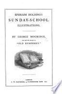 Ephraim Holding  i e  G  M   s Sunday School Illustrations   New edition  revised by M  Mogridge   Book