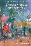 Treason Stops at Oyster Bay Book