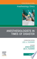 Anesthesiologists in time of disaster  An Issue of Anesthesiology Clinics  E Book