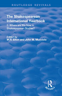 The Shakespearean International Yearbook: Where are We Now in Shakespearean Studies?