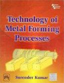 TECHNOLOGY OF METAL FORMING PROCESSES [Pdf/ePub] eBook