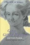 Grace Gifford Plunkett And Irish Freedom