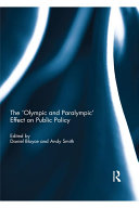 The  Olympic and Paralympic  Effect on Public Policy