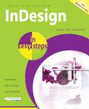 InDesign in Easy Steps Covers CS3, CS4 & CS5