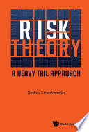 Risk Theory  A Heavy Tail Approach