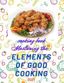 Cooking Book Mastering the Elements of Good Cooking