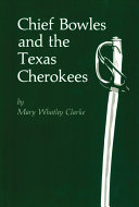 Chief Bowles and the Texas Cherokees