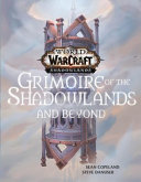 World of Warcraft  Grimoire of the Shadowlands and Beyond
