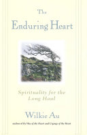 Enduring Heart, The: Spirituality for the Long Haul