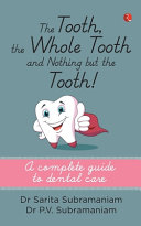 THE TOOTH, THE WHOLE TOOTH AND NOTHING BUT THE TOOTH
