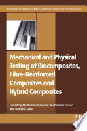Mechanical and Physical Testing of Biocomposites  Fibre Reinforced Composites and Hybrid Composites Book