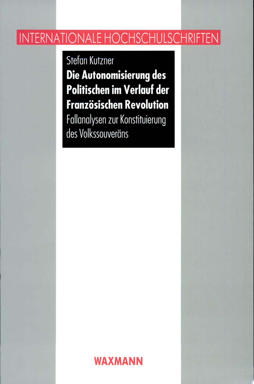 Die Autonomisierung des Politischen im Verlauf der Franz  sischen Revolution