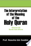 The Interpretation of The Meaning of The Holy Quran Volume 62   Surah Ash Shura Book