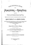 The Pictorial Book of Anecdotes of the Rebellion