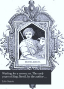 Waiting for a crown  or  The early years of king David  by the author of  Hetty s resolve