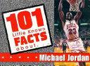 101 Little Known Facts about Michael Jordan
