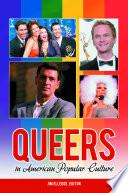 Queers in American Popular Culture Book PDF