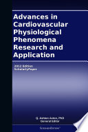 Advances in Cardiovascular Physiological Phenomena Research and Application: 2012 Edition