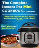 The Complete Instant Pot Mini Cookbook Book
