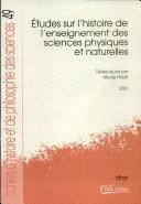 Études sur l'histoire de l'enseignement des sciences physiques et naturelles
