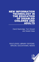 New Information Technology in the Education of Disabled Children and Adults