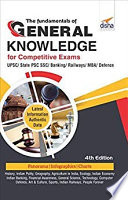 The Fundamentals of General Knowledge for Competitive Exams   UPSC  State PCS  SSC  Banking  Railways  MBA  Defence   4th Edition