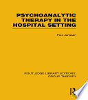 Psychoanalytic Therapy in the Hospital Setting  RLE  Group Therapy