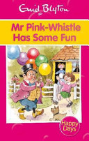 Mr Pink Whistle Has Some Fun