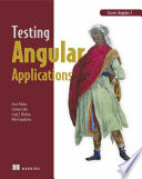 Testing Angular Applications  : Covers Angular 2