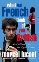 What We French Think of You British