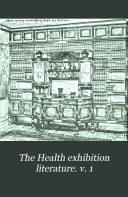 The Health exhibition literature  v  1
