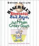 Baseball's Boneheads, Bad Boys, and Just Plain Crazy Guys