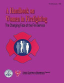 The Changing Face of the Fire Service  a Handbook on Women in Firefighting Book