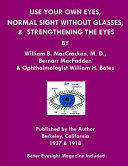 Use Your Own Eyes, Normal Sight Without Glasses & Strengthening the Eyes Pdf/ePub eBook