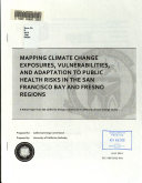 Mapping Climate Change Exposures  Vulnerabilities  And Adaptation To Public Health Risks In The San Francisco Bay And Fresno Regions