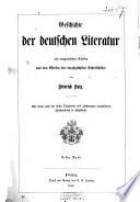Geschichte der deutschen Literatur mit ausgewählten Stücken aus den Werken der vorzüglichsten Schriftsteller