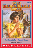 The Fire at Mary Anne's House (The Baby-Sitters Club #131) [Pdf/ePub] eBook