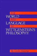 World and Language in Wittgenstein s Philosophy  The