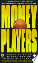 """Money Players: Inside the New NBA"" by Armen Keteyian, Harvey Araton, Martin F. Dardis"
