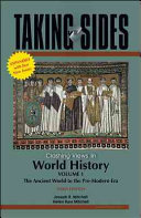 Taking Sides  Clashing Views in World History  Volume 1  The Ancient World to the Pre Modern Era   Expanded